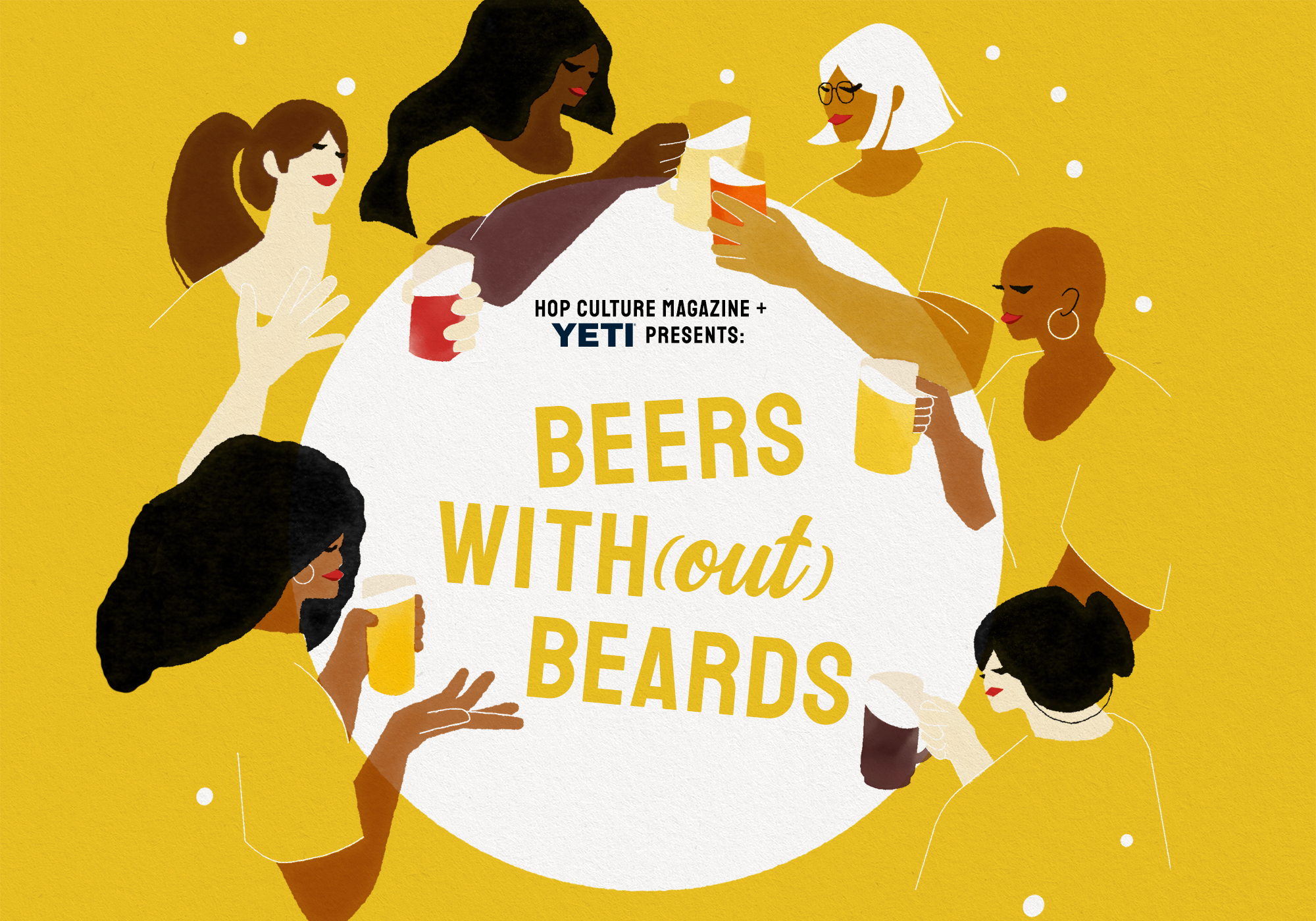 Everything You Need to Know About Hop Culture x YETI Presents Beers With(out) Beards Women in Craft Beer Festival